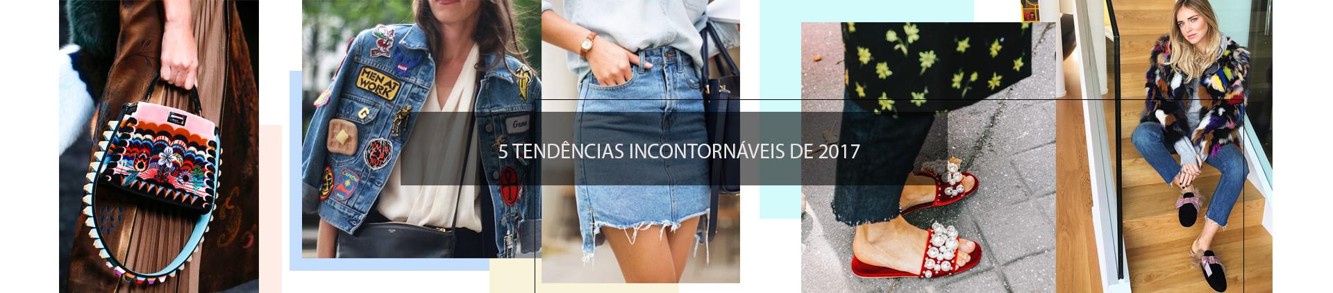 MIX DE TRENDS: 5 TENDÊNCIAS INCONTORNÁVEIS DE 2017